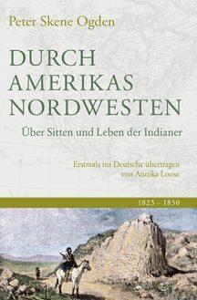 Cover: Durch Amerikas Nordwesten von Peter Skene Ogden