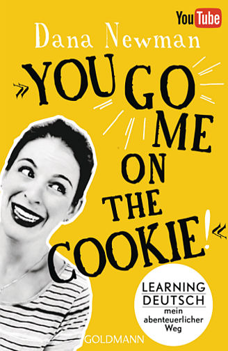 Cover: You go me on the cookie, von Dana Newman